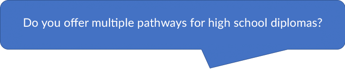 Do you offer multiple pathways for high school diplomas?